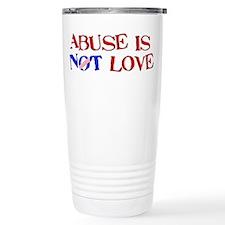 Abuse Is Not Love Travel Mug