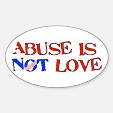 Abuse Is Not Love Oval Decal