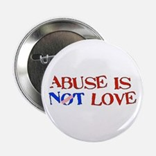 """Abuse Is Not Love 2.25"""" Button"""