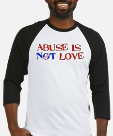 Abuse Is Not Love Baseball Jersey