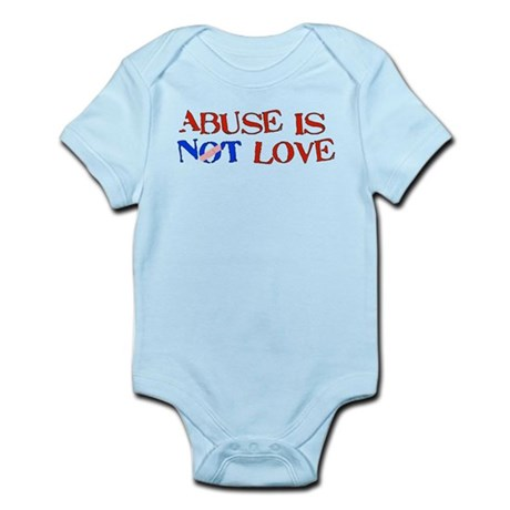 Abuse Is Not Love Infant Bodysuit