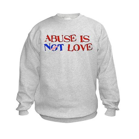 Abuse Is Not Love Kids Sweatshirt
