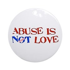 Abuse Is Not Love Ornament (Round)