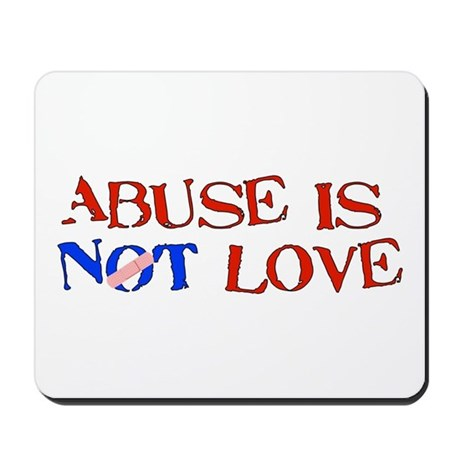 Abuse Is Not Love Mousepad