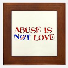 Abuse Is Not Love Framed Tile