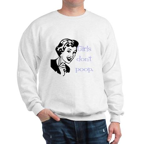 Girls don't poop Sweatshirt