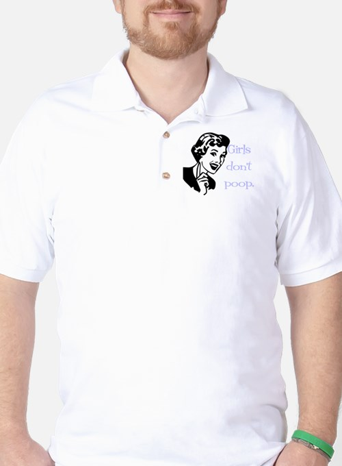 Girls don't poop Golf Shirt