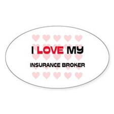 I Love My Insurance Broker Oval Decal