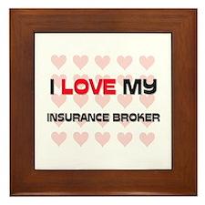 I Love My Insurance Broker Framed Tile