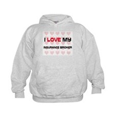 I Love My Insurance Broker Hoodie