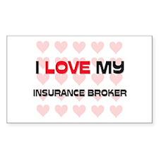 I Love My Insurance Broker Rectangle Decal