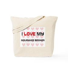 I Love My Insurance Broker Tote Bag