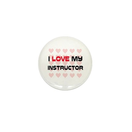 I Love My Instructor Mini Button (10 pack)