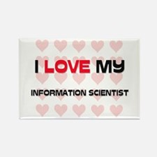 I Love My Information Scientist Rectangle Magnet