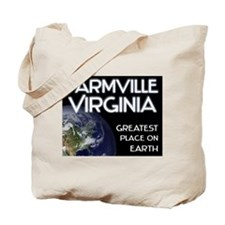 farmville virginia - greatest place on earth Tote