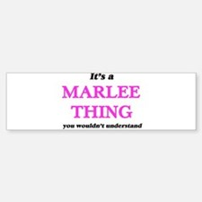 It's a Marlee thing, you wouldn Bumper Bumper Bumper Sticker