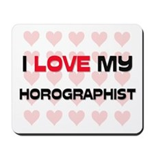 I Love My Horographist Mousepad