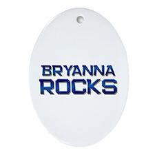 bryanna rocks Oval Ornament