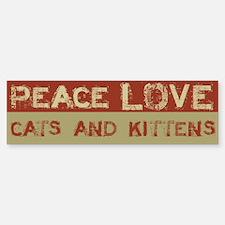 Peace Love Cats and Kittens bumper Bumper Bumper Sticker
