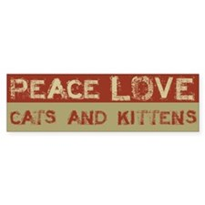 Peace Love Cats and Kittens bumper Bumper Sticker