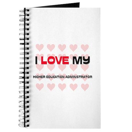 I Love My Higher Education Administrator Journal