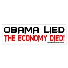 OBAMA LIED THE ECONOMY DIED! Bumper Bumper Sticker