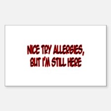 """""""Nice Try Allergies..."""" Rectangle Sticker 10 pk)"""