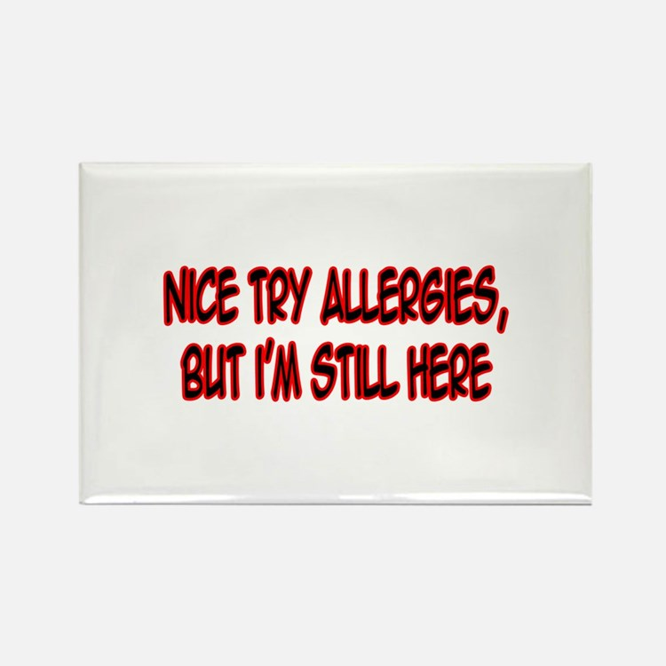 """Nice Try Allergies..."" Rectangle Magnet (10 pack)"