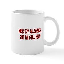 """""""Nice Try Allergies..."""" Mug"""