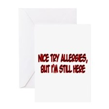"""Nice Try Allergies..."" Greeting Card"