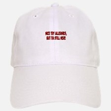 """Nice Try Allergies..."" Baseball Baseball Cap"