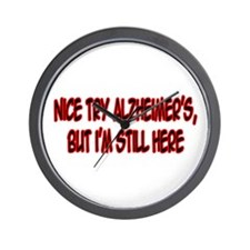 """Nice Try Alzheimer's..."" Wall Clock"
