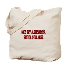 """Nice Try Alzheimer's..."" Tote Bag"
