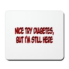 """Nice Try Diabetes..."" Mousepad"