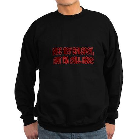 """Nice Try Epilepsy..."" Sweatshirt (dark)"
