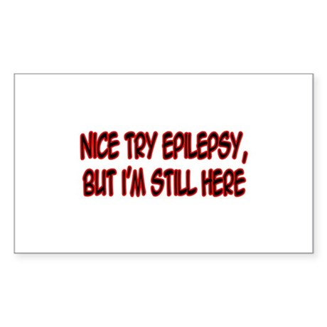"""Nice Try Epilepsy..."" Rectangle Sticker"
