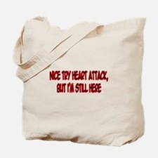 """""""Nice Try Heart Attack..."""" Tote Bag"""