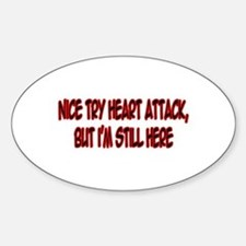 """Nice Try Heart Attack..."" Oval Decal"