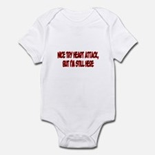 """Nice Try Heart Attack..."" Infant Bodysuit"
