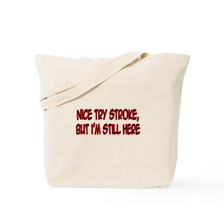 """""""Nice Try Stroke..."""" Tote Bag"""