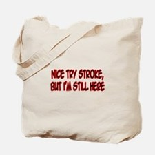 """Nice Try Stroke..."" Tote Bag"