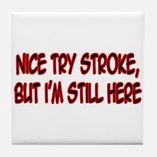 """Nice Try Stroke..."" Tile Coaster"