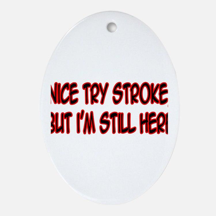 """Nice Try Stroke..."" Oval Ornament"