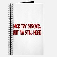"""Nice Try Stroke..."" Journal"