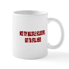 """Nice Try Multiple Sclerosis"" Mug"