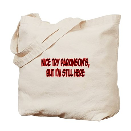 """""""Nice Try Parkinson's..."""" Tote Bag"""