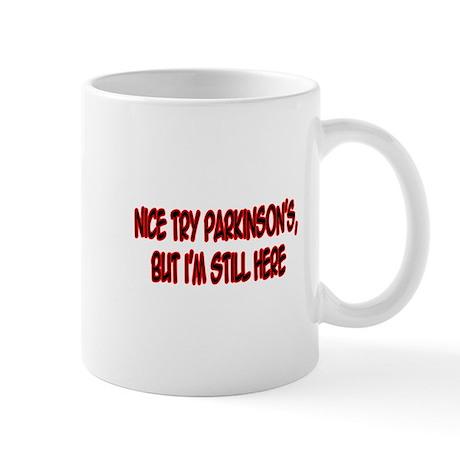 """""""Nice Try Parkinson's..."""" Mug"""