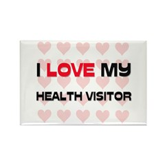 I Love My Health Visitor Rectangle Magnet