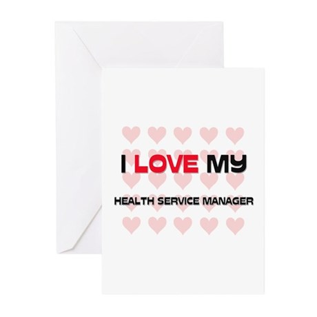 I Love My Health Service Manager Greeting Cards (P