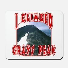 I Climbed Grays Peak Mousepad
